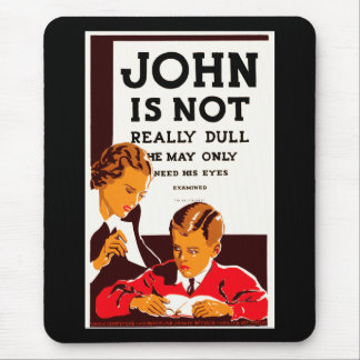 John Is Not Really Dull Mouse Pad