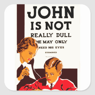 John is Not Really Dull Square Sticker