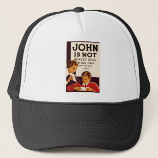 John is Not Really Dull Trucker Hat