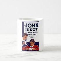 John Is Not Really Dull -- WPA Coffee Mug