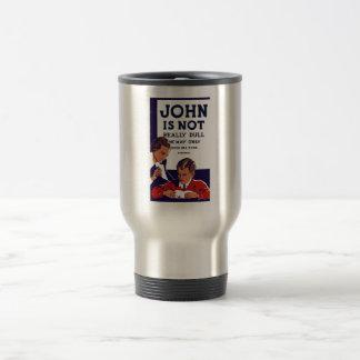 John Is Not Really Dull -- WPA Travel Mug