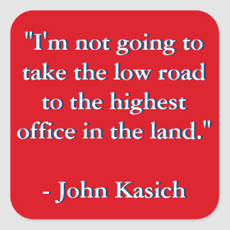 John Kasich Quote Square Sticker