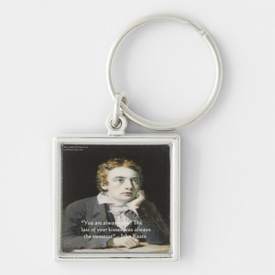 """John Keats """"Fresh Kisses"""" Love Quote Gifts & Cards Keychain"""