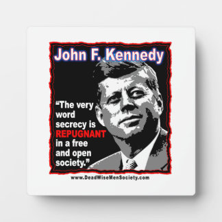 John Kennedy Secrecy is Repugnant Quote Plaque