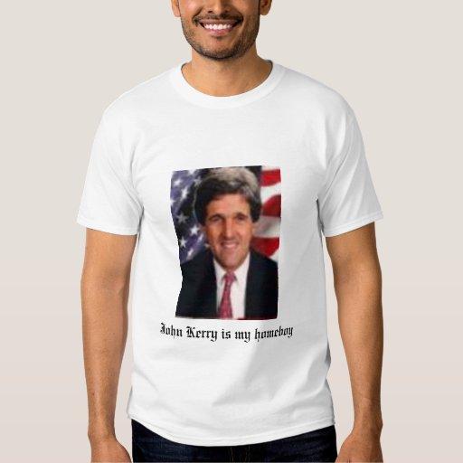 john kerry is my homeboy T-Shirt