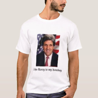 john kerry is my homeboy T-Shirt