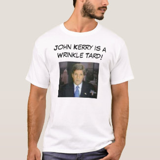 John Kerry Wrinkle Tard T-Shirt