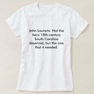 John Laurens: Not the Hero SC Deserved Tee Shirt