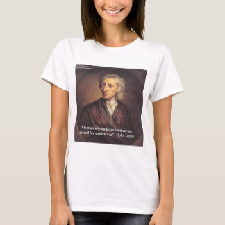 John Locke Knowledge/Experience Quote T-Shirt