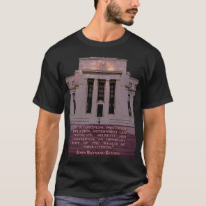John Maynard Keynes Quote on the Federal Reserve T-Shirt