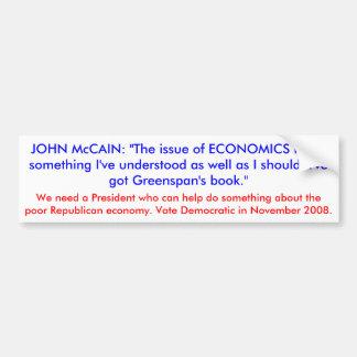 JOHN McCAIN: economics is not something Bumper Stickers
