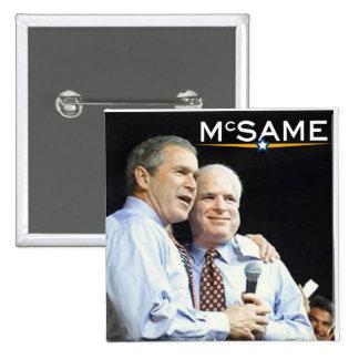 John McCain = George W. Bush 2 Inch Square Button