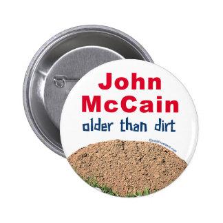 John Mccain Older Than Dirt Pinback Button
