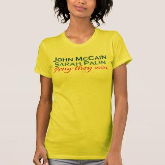 John MCCain Sarah Palin Pray they win - Customized T-Shirt