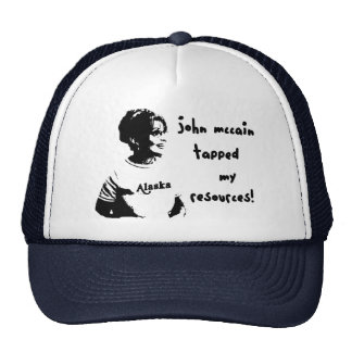 John McCain Tapped my Resources Funny Hat