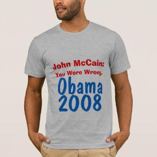 John McCain You Were Wrong Obama 2008 T-Shirt