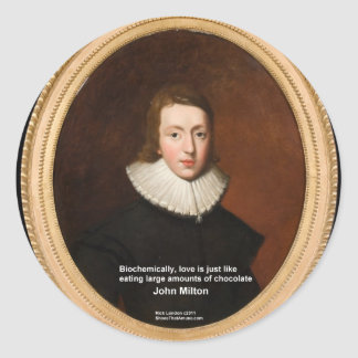 John Milton Love & Chocolate Quote Gifts & Cards Classic Round Sticker