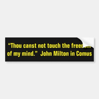 John Milton on the Freedom of the Mind Bumper Sticker