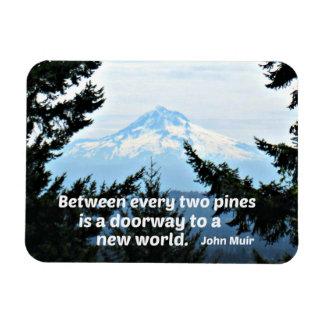 """John Muir: """"Between every two pines is a doorway"""" Magnet"""