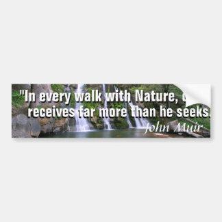 John Muir quote and a beautiful Yosemite waterfall Bumper Sticker