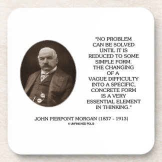 John Pierpont Morgan No Problem Can Be Solved Drink Coaster