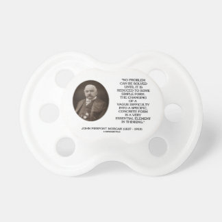 John Pierpont Morgan No Problem Can Be Solved Pacifier