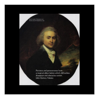 "John Q Adams ""Patience"" Wisdom Quote Posters"