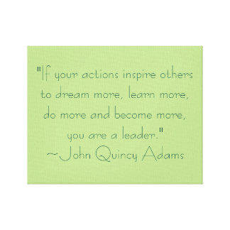 John Quincy Adams Leadership Quote Canvas Print