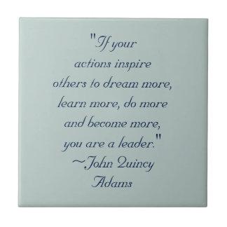 John Quincy Adams Leadership Quote Ceramic Tile
