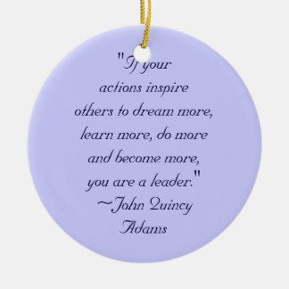 John Quincy Adams Leadership Quote Double-Sided Ceramic Round Christmas Ornament