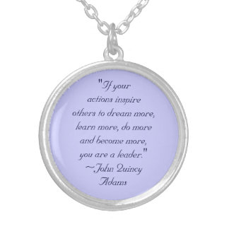 John Quincy Adams Leadership Quote Silver Plated Necklace