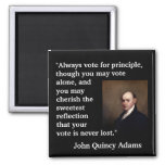"John Quincy Adams Quote ""Always vote for..."" 2 Inch Square Magnet"