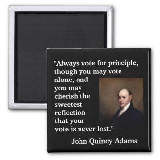 """John Quincy Adams Quote """"Always vote for..."""" Magnet"""