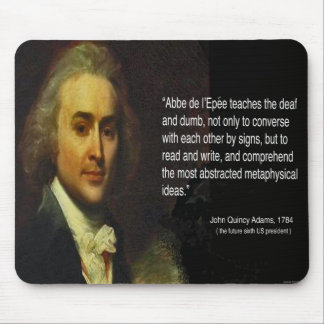 John Quincy Adams' quote of Abbe de l'Epee's works Mouse Pad