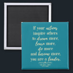"""John Quincy Adams Quote On leadership Magnet<br><div class=""""desc"""">&#39;If your actions inspire other to dream more,  learn more,  do more and become more,  you are a leader.&#39; - John Quincy Adams (1767-1848)</div>"""