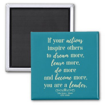wordstolivebydesign John Quincy Adams Quote On leadership Magnet