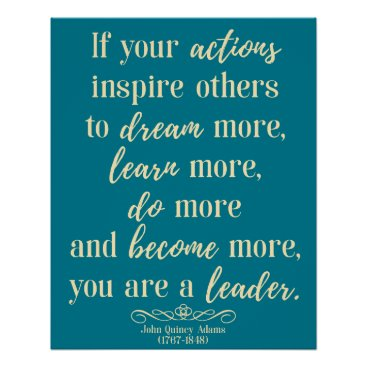 wordstolivebydesign John Quincy Adams Quote On leadership Poster