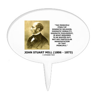 John Stuart Mill Dogmatic Religion Morality Quote Cake Pick