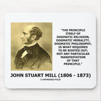 John Stuart Mill Dogmatic Religion Morality Quote Mouse Pad