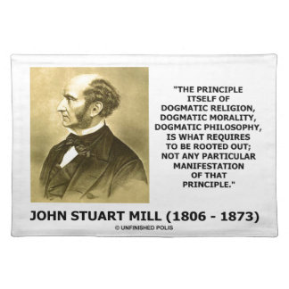 John Stuart Mill Dogmatic Religion Morality Quote Placemat