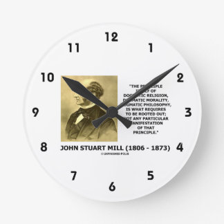 John Stuart Mill Dogmatic Religion Morality Quote Round Clock