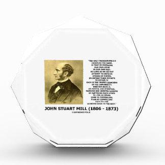John Stuart Mill Freedom Pursuing Own Good Own Way Acrylic Award