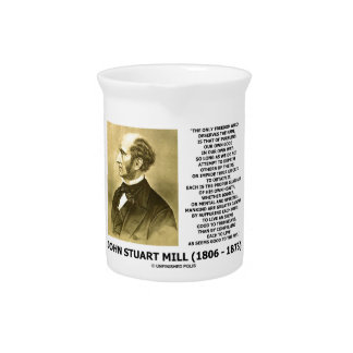 John Stuart Mill Freedom Pursuing Own Good Own Way Beverage Pitcher