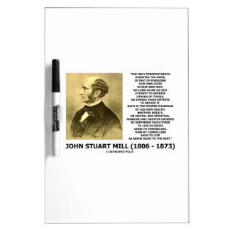 John Stuart Mill Freedom Pursuing Own Good Own Way Dry Erase Board