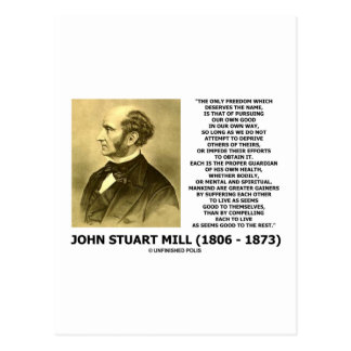 John Stuart Mill Freedom Pursuing Own Good Own Way Post Card