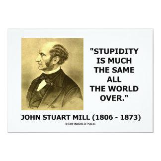 John Stuart Mill Stupidity Much Same World Over 5x7 Paper Invitation Card