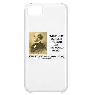 John Stuart Mill Stupidity Much The Same World Case For iPhone 5C