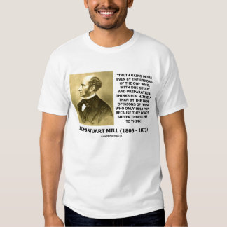 John Stuart Mill Truth Gains More Suffer To Think T-shirt
