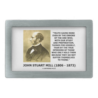 John Stuart Mill Truth Gains More Think Quote Belt Buckle