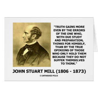 John Stuart Mill Truth Gains More Think Quote Card